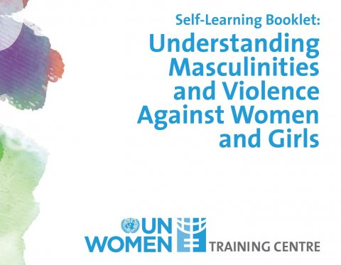 UN Women, Understanding masculinities and violence against women and girls - Self-learning booklet 2016 - Cover