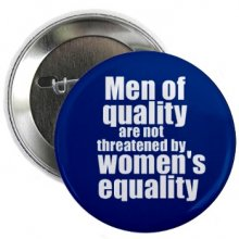 Men of quality are not threatened by women's equality