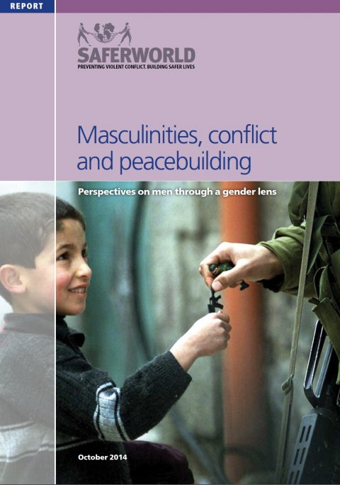 Saferworld, Masculinities, conflict and peacebuilding 2014 - Cover